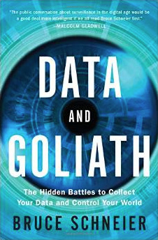 『Data and Goliath: The Hidden Battles to Collect Your Data and Control Your World』