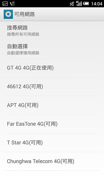 亞太電信のLTE対応SIMカードを挿入してネットワークを検索すると台湾大哥大がGT 4Gと表示された。本来の亞太電信のネットワークであるAPTを選択しても接続できない。なお、SIMカード未挿入の場合はGT 4Gと表示されず、台湾大哥大を示すTW Mobileと表示される。