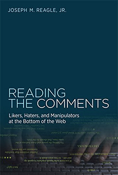 『Reading the Comments: Likers, Haters, and Manipulators at the Bottom of the Web』ジョセフ・リーグル