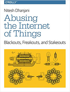 『Abusing the Internet of Things: Blackouts, Freakouts, and Stakeouts』