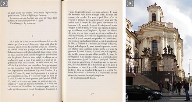 [2]6章の文章はすべて、il y avait …で始まっている(Laurent Binet, HHhH, Éditions France Loisirs, 2010, pp. 16-17)[3]プラハの聖カルロ・ボッロメーオ教会。この地下に、事件の舞台となった納骨堂がある。なお、この教会の名称は、現在は聖ツィリル・メトデイ正教大聖堂というらしい。(2017年9月、筆者撮影)